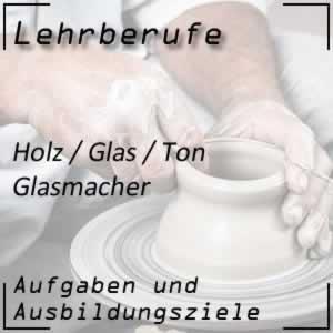 Ausbildung zum Glasmacher