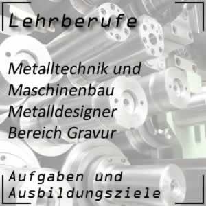 Ausbildung zum Metalldesigner Bereich Gravur