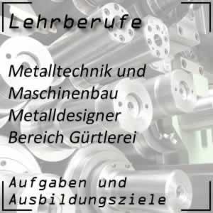 Ausbildung zum Metalldesigner Bereich Gürtlerei