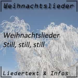 Weihnachtslied Still, still, still
