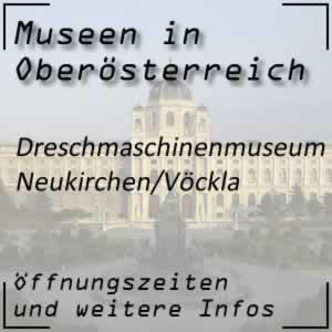 Dreschmaschinenmuseum Neukirchen an der Vöckla
