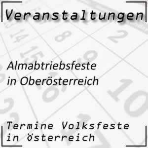 Termine Almabtriebsfeste in Oberösterreich