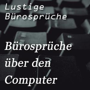 Bürosprüche Computer
