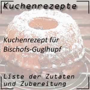 Kuchenrezepte Bischofs-Guglhupf zubereiten