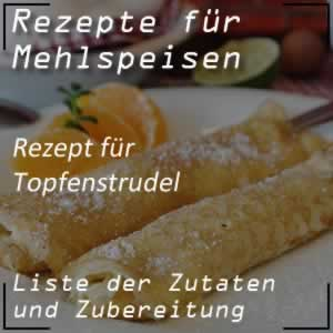 Mehlspeisen Rezept Topfenstrudel