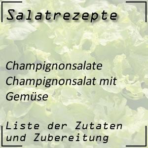Salatrezept Champignonsalat Gemüse