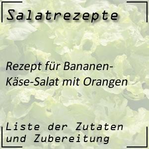 Salatrezept für Bananen-Käse-Salat mit Orangen