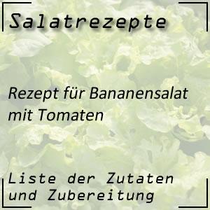 Salatrezept Bananensalat Tomaten