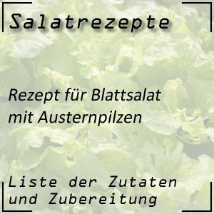 Salatrezept für Blattsalat mit Austernpilze