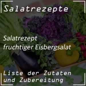 Salatrezept fruchtiger Eisbergsalat