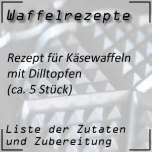 Waffelrezept für Käsewaffeln mit Dilltopfen / Dillquark