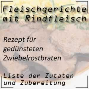 Rindfleisch Kochrezept gedünsteter Zwiebelrostbraten