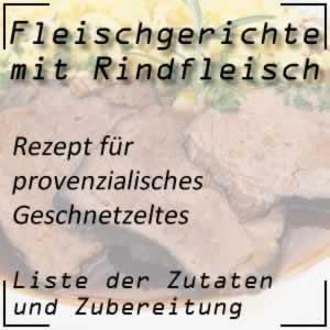 Rindfleisch Kochrezept provenzialisches Geschnetzeltes