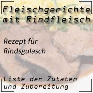 Rindfleisch Kochrezept Rindsgulasch