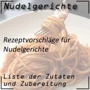 Nudelgerichte Kochrezepte Nudeln