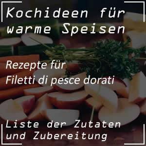 Kochrezept für Filetti di pesce dorati