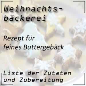 Weihnachtsbäckerei Rezept feines Buttergebäck