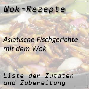 Fischgerichte mit dem Wok