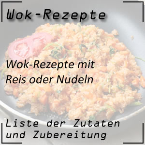 Wok-Rezepte mit Reis oder Teigwaren