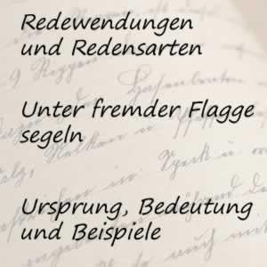Redewendung unter fremder Flagge segeln
