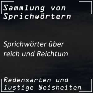 Sprichwörter Reich / Reichtum