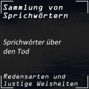 Tod Spruche Tod Sprichworter Spruche Uber Tod Und Sterben