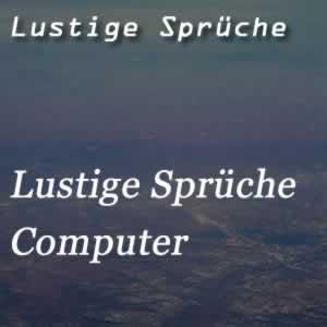 Computer Sprüche
