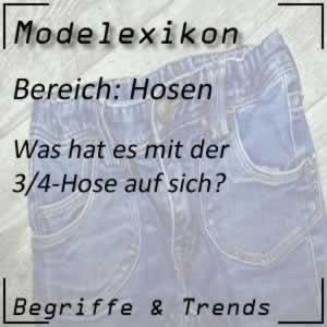 Mode 3/4-Hosen