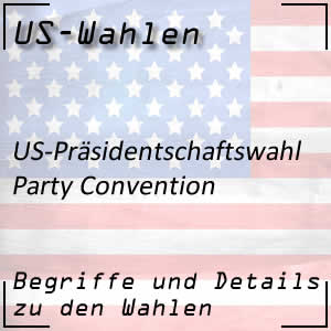 Party Convention oder Parteitag im US-Wahlkampf
