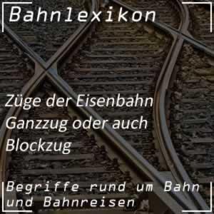Bahnlexikon Züge Ganzzug Blockzug