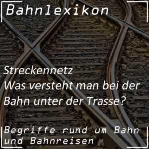 Bahnlexikon Streckennetz Trasse