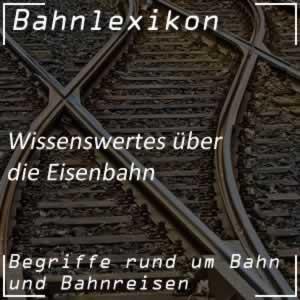Bahnlexikon Eisenbahnbegriffe Eisenbahnlexikon