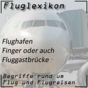 Fluglexikon Flughafen Finger oder boarding bridge