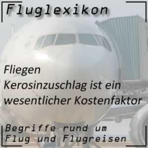 Fluglexikon Fliegen Kerosinzuschlag