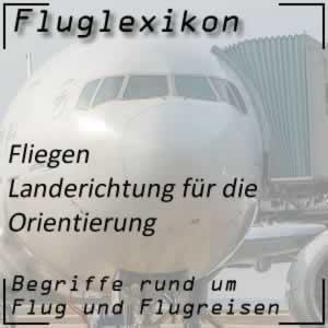 Fluglexikon Fliegen Landerichtung