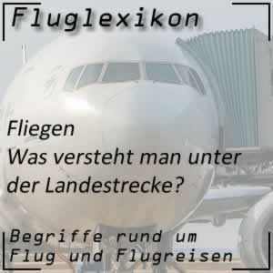Fluglexikon Fliegen Landestrecke