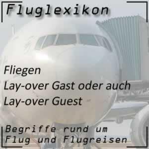 Fluglexikon Fliegen Lay-over Gast