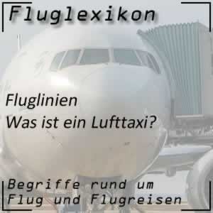 Fluglexikon Fluglinien Lufttaxi