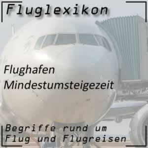 Fluglexikon Flughafen Mindestumsteigezeit