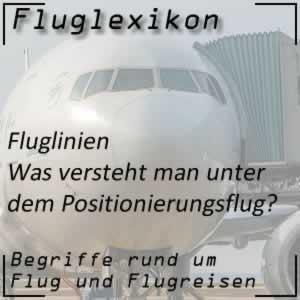 Fluglexikon Fluglinien Positionierungsflug