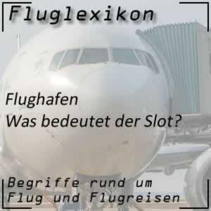 Fluglexikon Flughafen Slot
