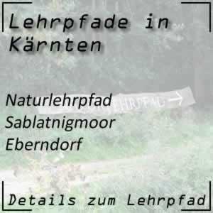 Lehrpfad Eberndorf Naturlehrpfad Sablatnigmoor