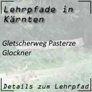 Lehrpfad Großglockner Gletscherweg Pasterze