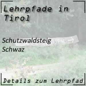 Lehrpfad Schwaz Schutzwaldsteig