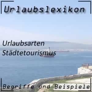 Urlaubslexikon Städtetourismus
