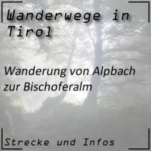 Wanderung von Alpbach zur Bischoferalm