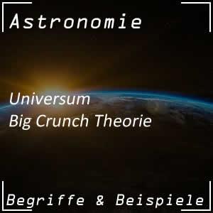 Big Crunch Theorie zum Universum