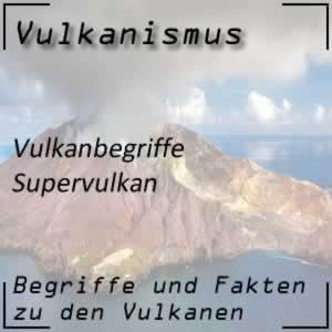 Supervulkan und seine Bedeutung