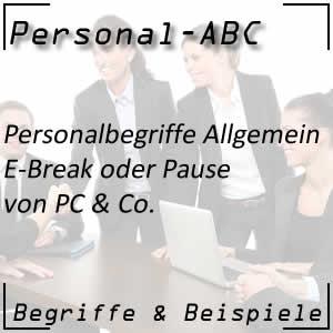 E-Break oder Pause von der Computerarbeit